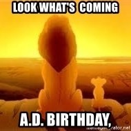 The Lion King - Look what's  coming A.D. birthday,