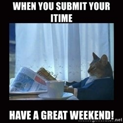 i should buy a boat cat - When you submit your itime  Have a great weekend!