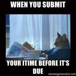 i should buy a boat cat - When you submit Your itime before it's due
