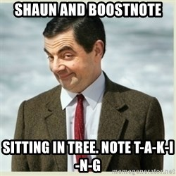MR bean - Shaun and Boostnote sitting in tree. Note T-A-k-i-n-g