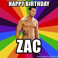 Gay pornstar logic - HAPPY BIRTHDAY ZAC