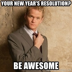 Neil Patrick Harris - Your New Year's Resolution? Be Awesome
