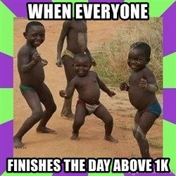 african kids dancing - WHEN EVERYONE FINISHES THE DAY ABOVE 1K