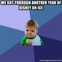 Success Kid - We got through another year of Disney on Ice