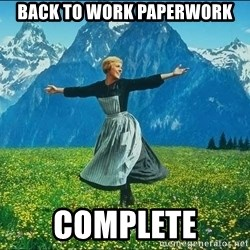 Look at all the things - Back to work paperwork complete