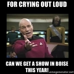 Patrick Stewart 101 - For crying out loud Can we get a show in Boise this year!