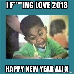 I love coloring kid - I f****ing love 2018 Happy New Year Ali x