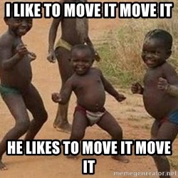 african children dancing - I LIKE TO MOVE IT MOVE IT HE LIKES TO MOVE IT MOVE IT