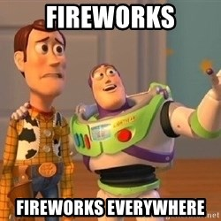 Consequences Toy Story - Fireworks Fireworks everywhere