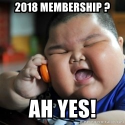 fat chinese kid - 2018 membership ? Ah yes!