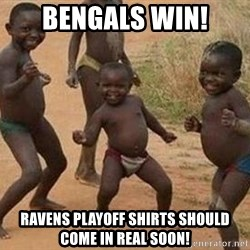african children dancing - Bengals win! Ravens playoff shirts should come in real soon!