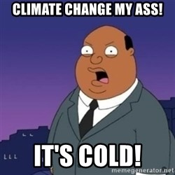 Ollie the Weatherman - Climate change my ass! It's cold!