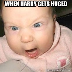 Angry baby - When Harry gets huged