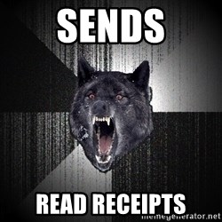 Insanity Wolf - SENds Read receipts
