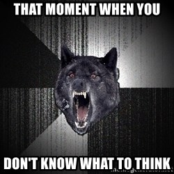 Insanity Wolf - That moment when you  Don't know what to think