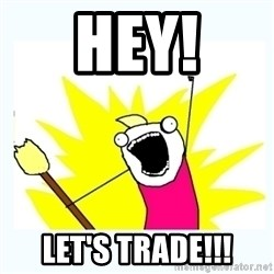 All the things - Hey! Let's Trade!!!