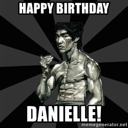 Bruce Lee Figther - Happy birthday Danielle!