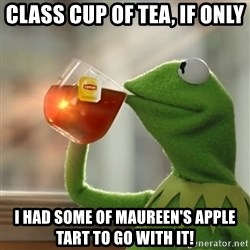 Kermit The Frog Drinking Tea - Class cup of tea, if only I had some of Maureen's Apple Tart to go with it!