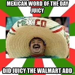 Sombrero Mexican - mexican word of the day juicy did juicy the walmart add