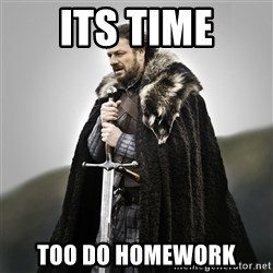 Game of Thrones - its time too do homework