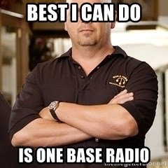 Pawn Stars Rick - Best I can do Is one base radio