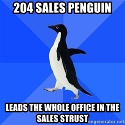 Socially Awkward Penguin - 204 SALES Penguin  Leads the whole office in the Sales Strust