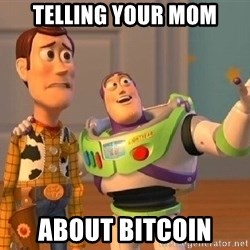 Consequences Toy Story - telling your mom about bitcoin
