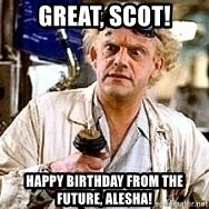 Doc Back to the future - Great, Scot! Happy birthday from the future, Alesha!
