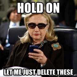 Hillary Clinton Texting - hold on  let me just delete these
