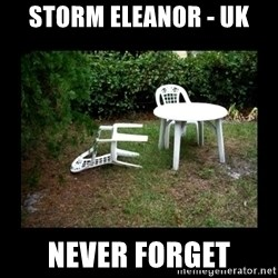 Lawn Chair Blown Over - Storm Eleanor - UK Never forget