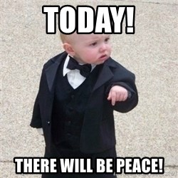 Mafia Baby - TODAY! THERE WILL BE PEACE!