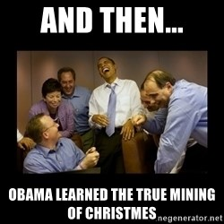 obama laughing  - AND THEN... OBAMA LEARNED THE TRUE MINING OF CHRISTMES