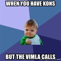 Success Kid - when you have kons but the vimla calls