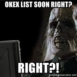 OP will surely deliver skeleton - OKEX LIST SOON RIGHT? Right?!