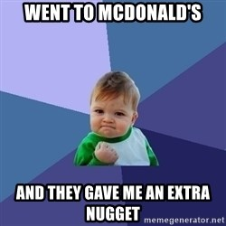 Success Kid - went to McDonald's and they gave me an extra nugget