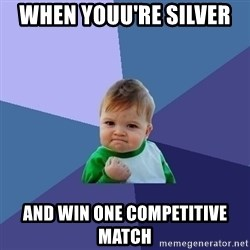 Success Kid - when youu're silver  and win one competitive match