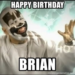 Insane Clown Posse - Happy birthday brian