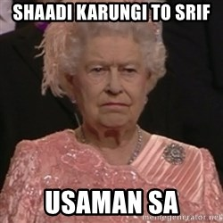 the queen olympics - Shaadi karungi to srif Usaman sa