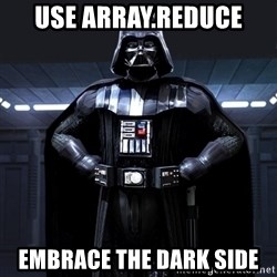 Darth Vader - Use Array.reduce Embrace the dark side