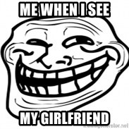 Troll Face in RUSSIA! - Me when I see My girlfriend