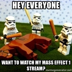 Beating a Dead Horse stormtrooper - Hey everyone Want to watch my Mass Effect 1 stream?