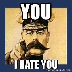 your country needs you - you i hate you