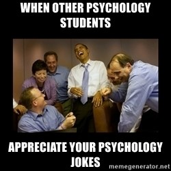 obama laughing  - when other psychology students  appreciate your psychology jokes