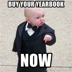 Mafia Baby - buy your yearbook NOW