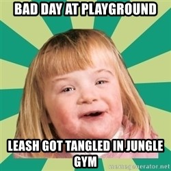 Retard girl - Bad day at playground Leash got tangled in jungle gym