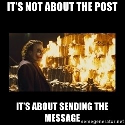 Joker's Message - It's not about the post It's about sending the message
