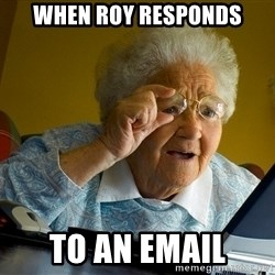 Internet Grandma Surprise - when roy responds to an email