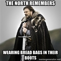 Game of Thrones - The North Remembers Wearing bread bags in their boots
