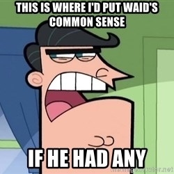 Dinkleberg - this is where I'd put waid's common sense IF he had any