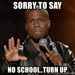 Kevin Hart - Sorry to say No school..turn up